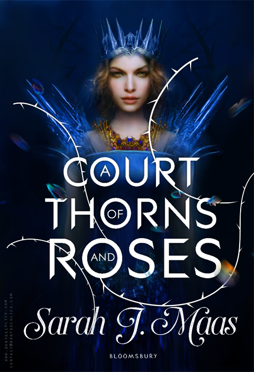 A Court of Thorns and Roses by Bente Schlick